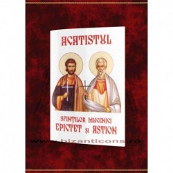 Acatistul Sfintilor Mucenici Epictet si Astion