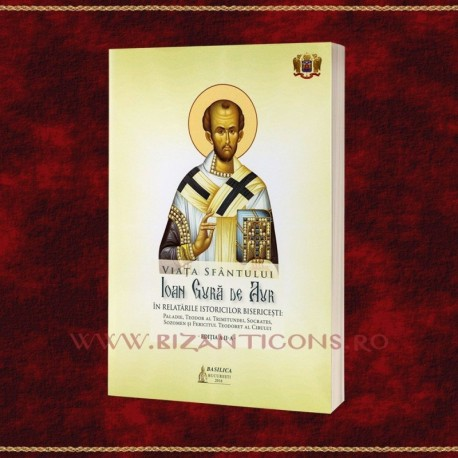Viata Sf Ioan Gura de Aur in relatarile istorice